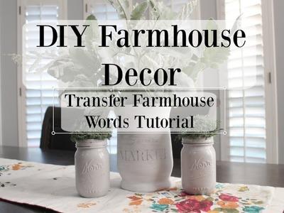 DIY FARMHOUSE DECOR |How To Transfer Farmhouse Words Tutorial | Rustic | French Country