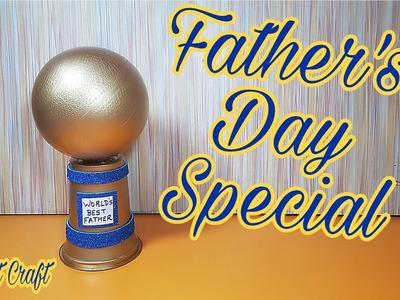 DIY Father's Day Special Craft | Best Dad | DIY Trophy | Just Craft