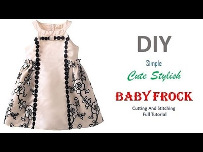 DIY Simple Cute Stylish Baby Frock Cutting And Stitching Full Tutorial