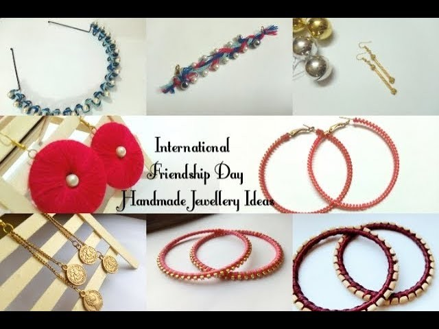 DIY: 8 EASY FRIENDSHIP DAY JEWELLERY  IDEAS 2018 | GIFT IDEAS |ART, CRAFT AND HEALTH