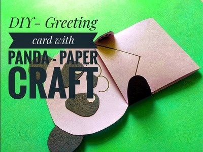 DIY PAPER -  GREETING CARD panda TUTORIAL