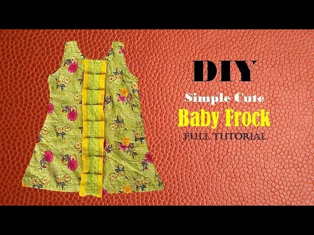 DIY Simple Cute Baby Frock Cutting And Stitching full Tutorial