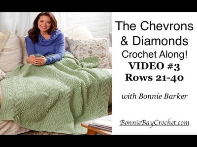 Chevrons & Diamonds Throw Crochet Along   VIDEO #3, Rows 21-40