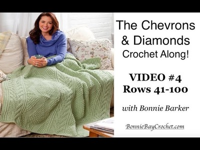 Chevrons & Diamonds Throw Crochet Along   VIDEO #4, Rows 41-100 (For Right & Left-Handers)