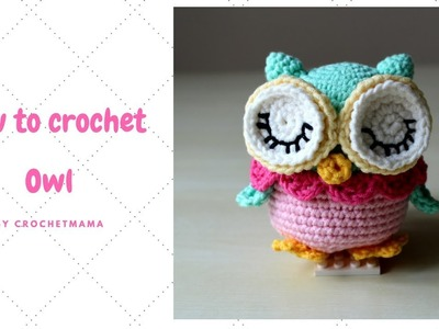 Crochet Amigurumi Owl Tutorial and Pattern