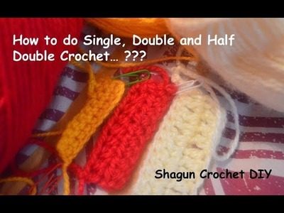 How Crochet To Crochet Singledouble Half Double Crochet