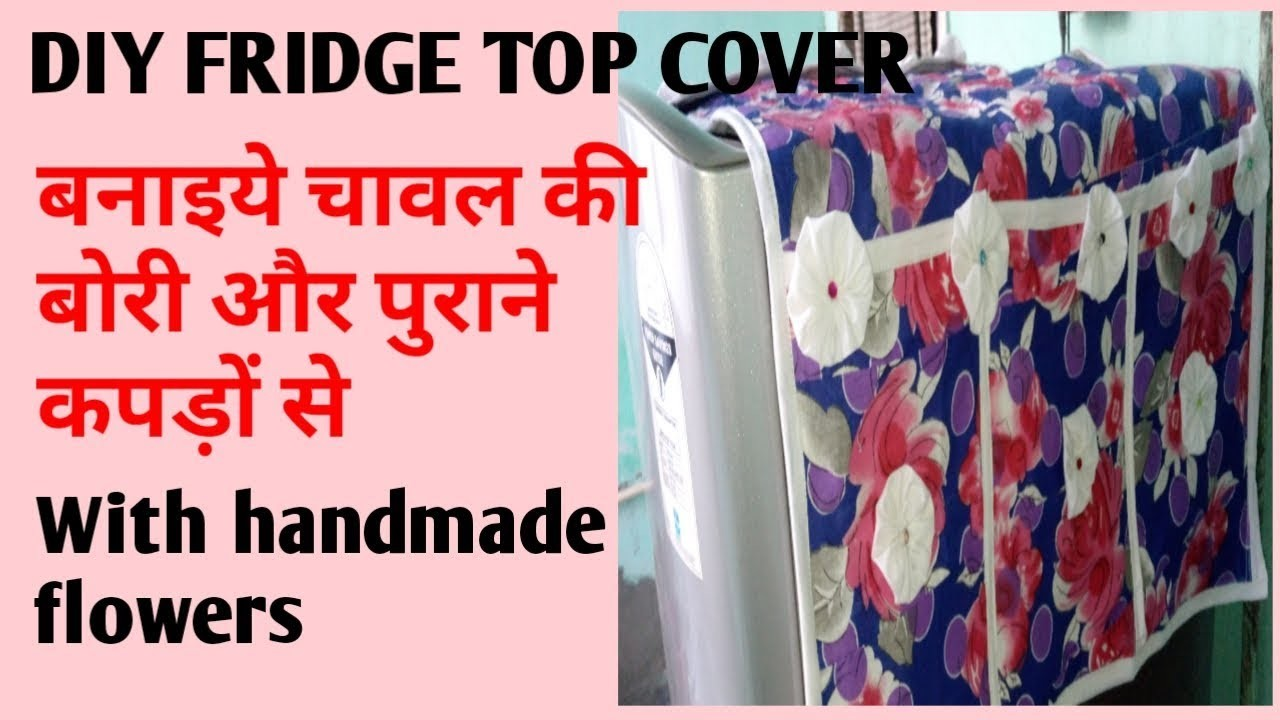 DIY FRIDGE TOP COVER, how to make fridge top orgniser, reuse old cloth and rice bag with flower