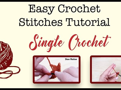 Easy Crochet Stitches Tutorial for Beginners - How to Single Crochet