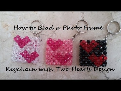 How to Bead a Photo Frame Keychain w.Two Hearts Design