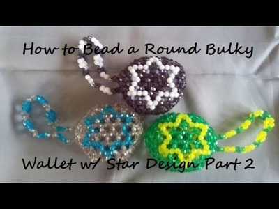 How to Bead a Round Bulky Wallet w.Star Design Part 2