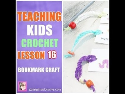 HOW TO CROCHET A BOOKMARK LESSON 16: TEACHING KIDS TO CROCHET SERIES
