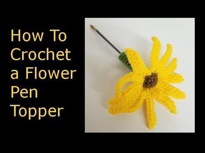 How To Crochet a Flower Pen Topper