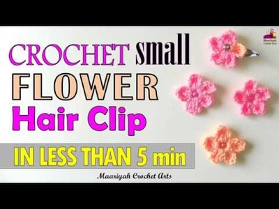 How to Crochet TEENY TINY SMALL FLOWER HAIR CLIP [In LESS THAN 5 minutes] - 019