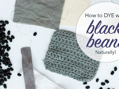 How to dye yarn or fabric GREY.BLUE with BLACK BEANS | natural dyeing tutorial   | Last Minute Laura