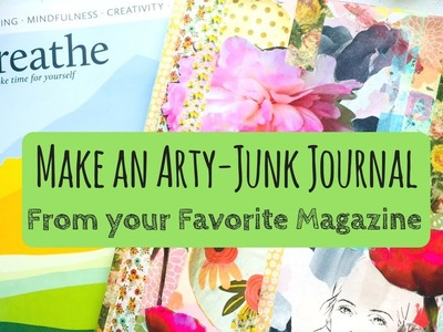 How to Make an Art   Junk Journal from your Favorite Magazine - Featuring BREATHE and FLOW Magazine