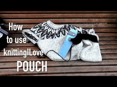 How to use knitting ILove circular needle pouches ❤︎