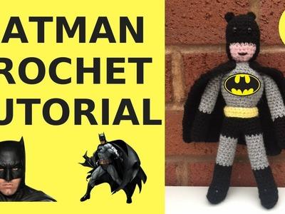 BATMAN CROCHET TUTORIAL - PART TWO.JUSTICE LEAGUE CROCHET PATTERNS