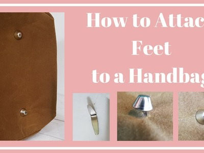 How to Attach Feet to a Bag