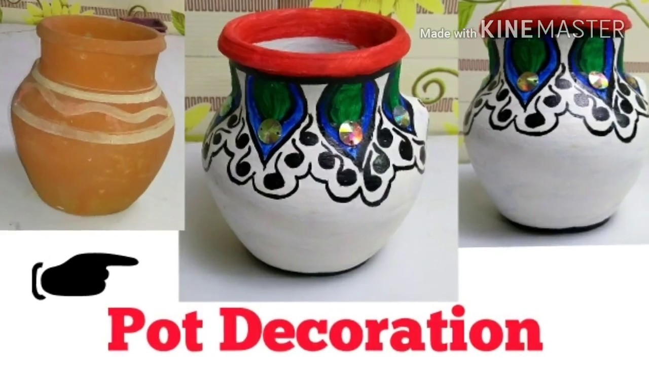 How To Decorate Pot At Home Matki Decoration Indian Festival Easy