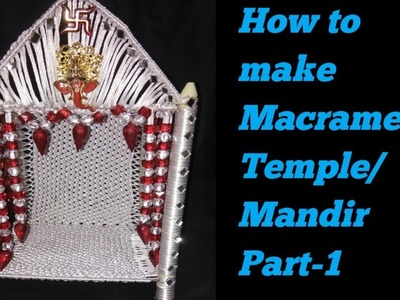 How to make Macrame Temple.Mandir. .?? Part-1