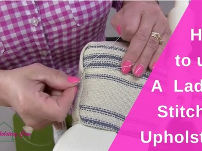 How To Upholster Using a Ladder Stitch