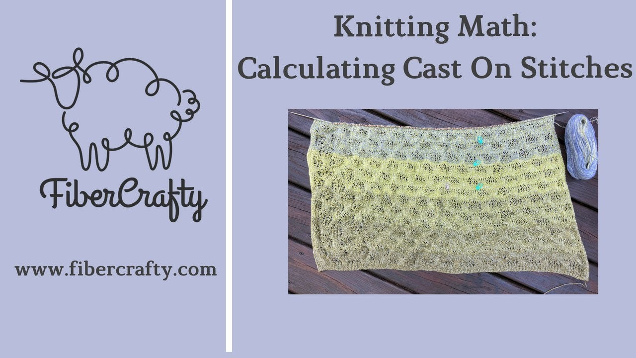 Knitting Math: Calculating Cast on Stitches