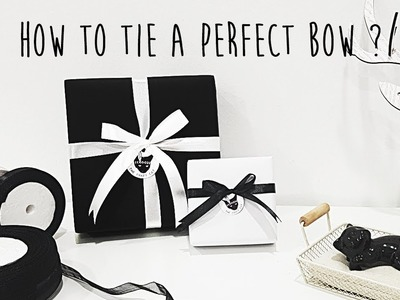 Gift & Packaging - How To Tie A Perfect Bow?