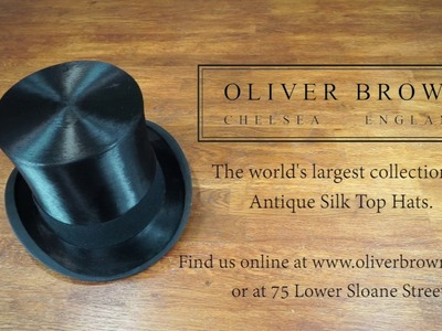 How to care for your Antique Silk Top Hat.