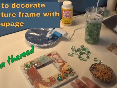 How to decorate a picture frame with decoupage - ocean themed.