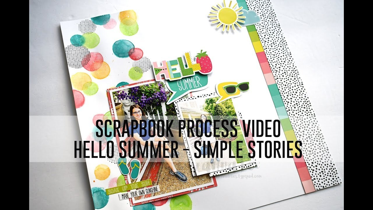 Scrapbook Process Video - Hello Summer (Simple Stories. Mixed Media)
