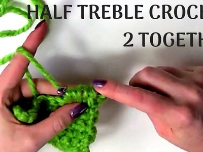 HALF TREBLE CROCHET TWO STITCHES TOGETHER (HTR2TOG). CROCHET DECREASES