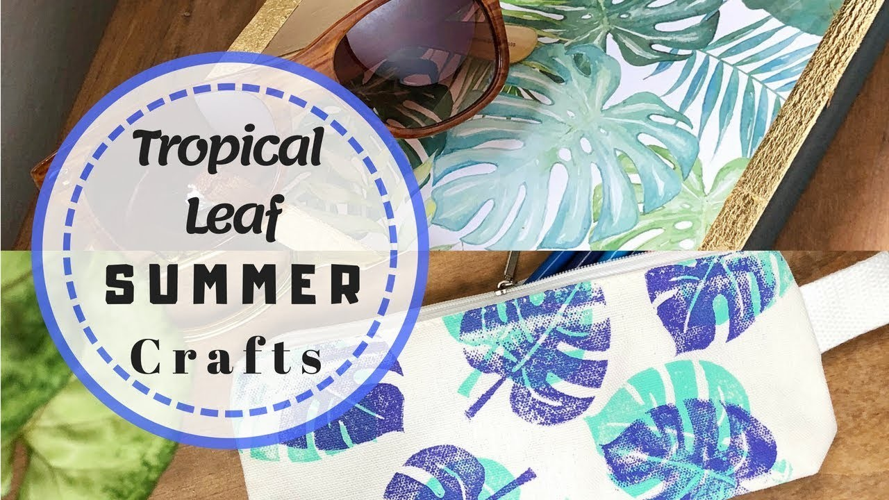 4 EASY TROPICAL LEAF DIY SUMMER CRAFTS FOR WHEN YOU'RE BORED