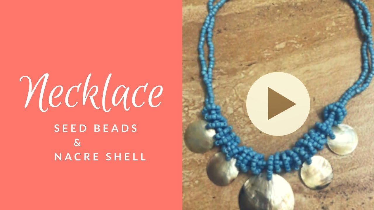 7f6af1480a59 DIY Seed Beads   Nacre Shell Necklace. collar de abalorios y conchas. Best  out of nothing