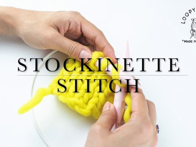 How to knit Stockinette (Stocking) Stitch