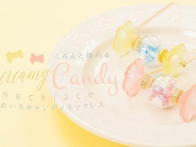 DIY Dreamy Candy Necklace ころんと揺れる♡ゆめいろキャンディネックレス
