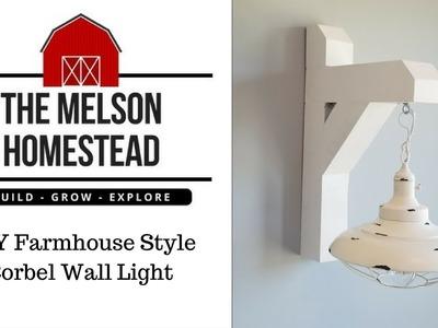 DIY Farmhouse Style Corbel Wall Light