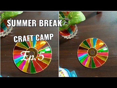 Episode 5 : Coaster बनाये पुरानी CD  से (SUMMER BREAK CRAFT CAMP)