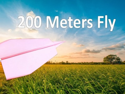 How to Make Paper Plane that can fly Over 200 Meters