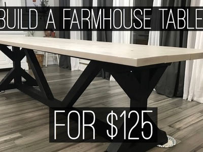 The $125 Farmhouse Table- Easy DIY Project