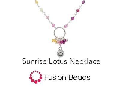 Make the Sunrise Lotus Necklace Using Wire Wrapping by Fusion Beads