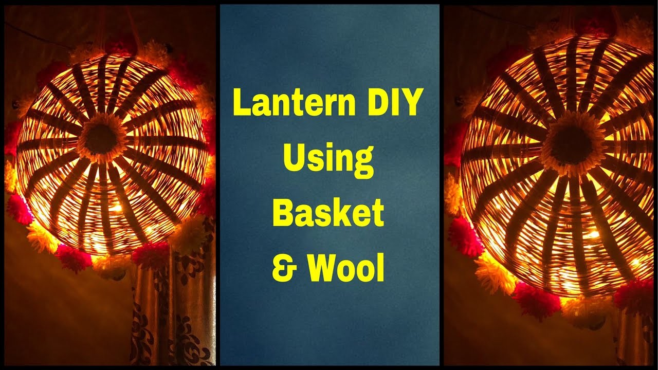 Lantern DIY by using basket and Wool.