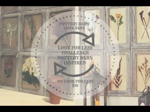 LOOK FOR LESS CHALLENGE   DIY POTTERY BARN INSPIRED PRESSED BOTANICALS WALL ART
