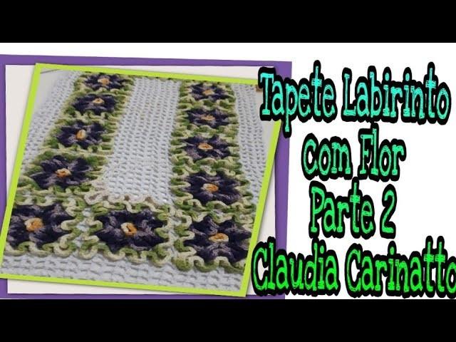 Tapete Labirinto com Flor por Claudia Carinatto parte 2