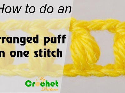 How to do an arranged puff in one stitch - Crochet for beginners