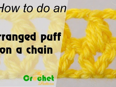 How to do an arranged puff on a chain - Crochet for beginners