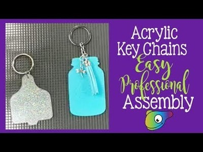 How to Make Acrylic Keychains ~ Easy Professional Assembly ~ 2 Methods ~ 2018