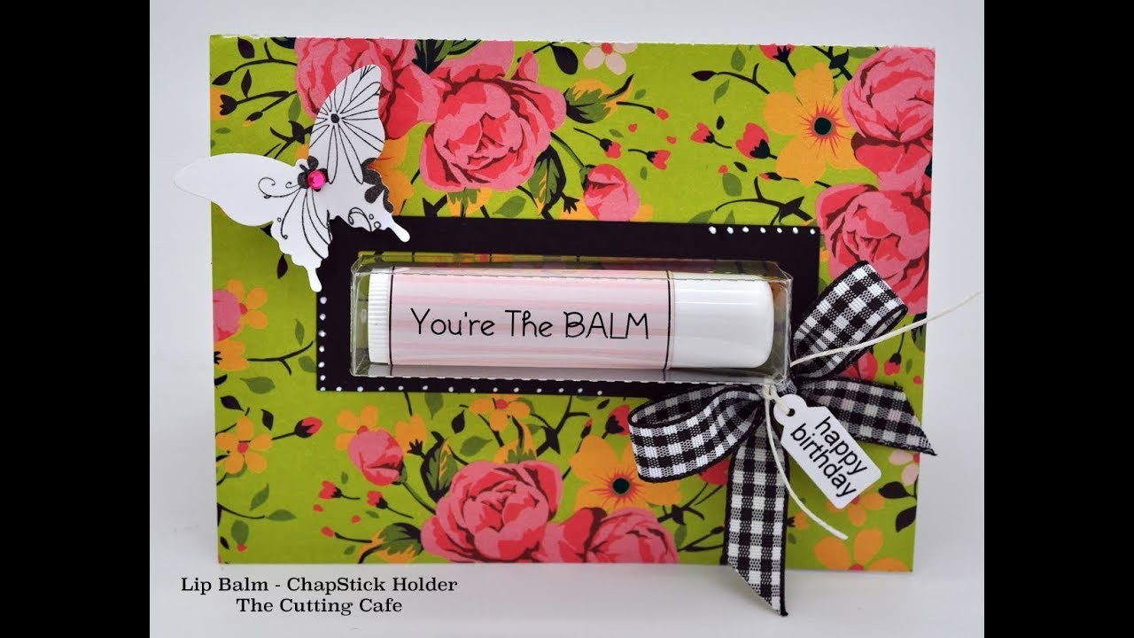 The Cutting Cafe - Lip Balm - ChapStick Holder - How to assemble