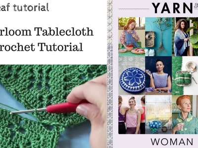 YARN 5 WOMAN - Heirloom Tablecloth Crochet Tutorial