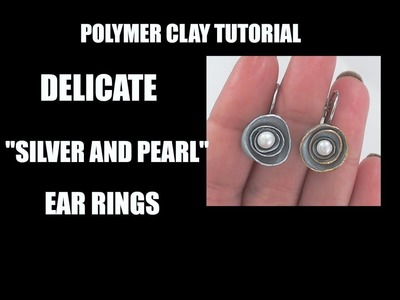 """382 - DIY Delicate """"silver and pearl"""" ear rings - Polymer clay tutorial"""