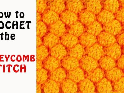 Crochet the HONEYCOMB STITCH